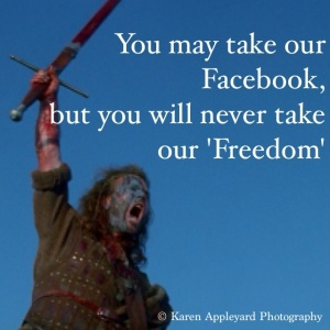 A wee ban on Facebook, for posting a Braveheart photo! So this was my response.