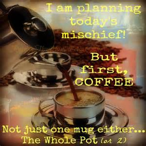 I will be making the Coffee...